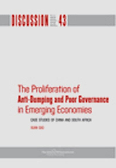 The Proliferation of Anti-Dumping and Poor Governance in Emerging Economies: case studies of China and South Africa